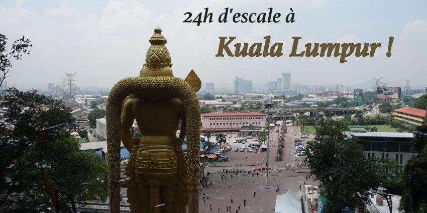 24h d'escale à Kuala Lumpur !